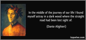 quote-in-the-middle-of-the-journey-of-our-life-i-found-myself-astray-in-a-dark-wood-where-the-straight-dante-alighieri-337211