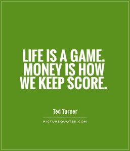 life-is-a-game-money-is-how-we-keep-score-quote-1