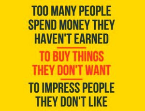 too-many-people-spend-money-they-havent-earned