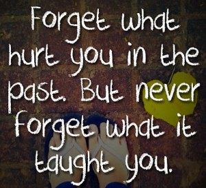 Forget-what-hurt-you-in-love-past