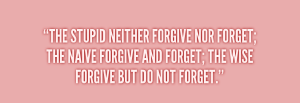 quote-Thomas-Szasz-the-stupid-neither-forgive-nor-forget-the-146336_1